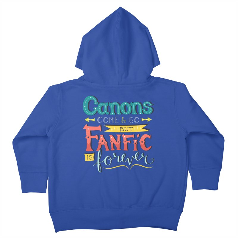 Fanfic is Forever Kids Toddler Zip-Up Hoody by Calobee Doodles