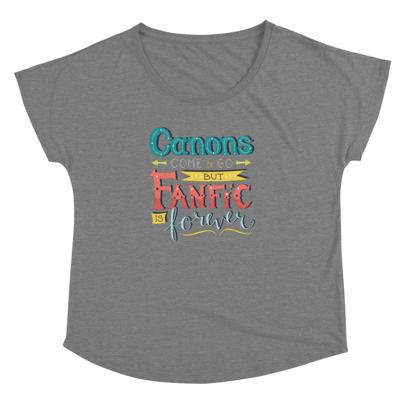 Fanfic is Forever Women's Dolman Scoop Neck by Calobee Doodles