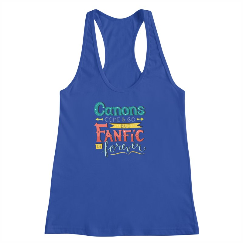 Fanfic is Forever Women's Racerback Tank by Calobee Doodles