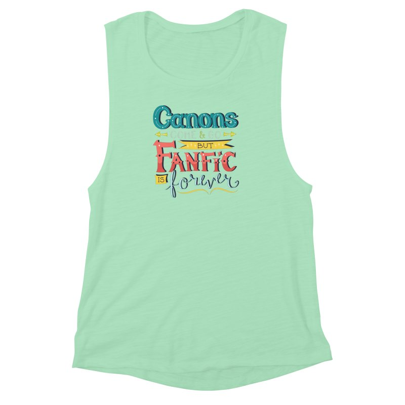 Fanfic is Forever Women's Muscle Tank by Calobee Doodles