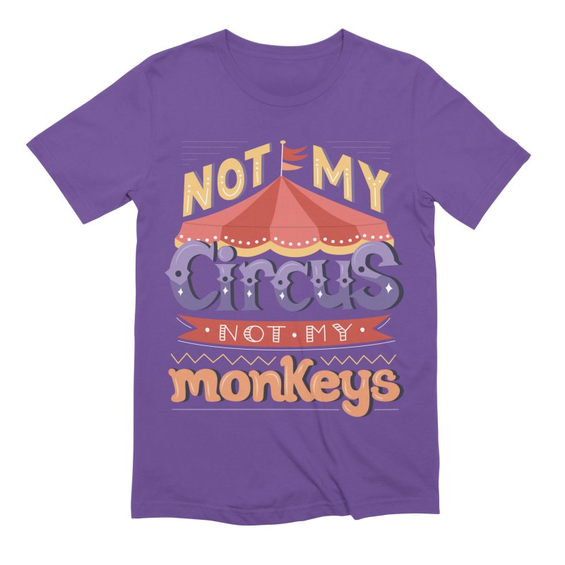 Not My Circus, Not My Monkeys Men's Extra Soft T-Shirt by Calobee Doodles