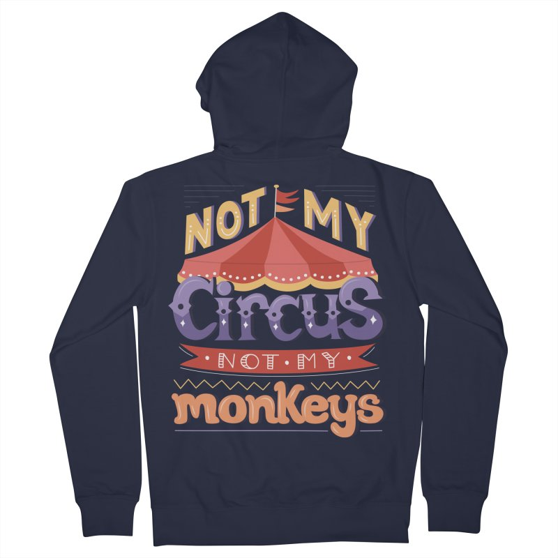 Not My Circus, Not My Monkeys Women's French Terry Zip-Up Hoody by Calobee Doodles