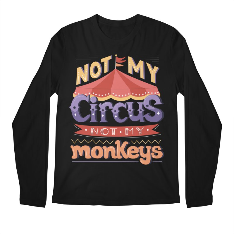 Not My Circus, Not My Monkeys Men's Regular Longsleeve T-Shirt by Calobee Doodles