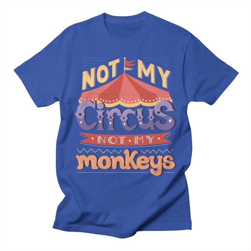 Not My Circus, Not My Monkeys Women's Regular Unisex T-Shirt by Calobee Doodles