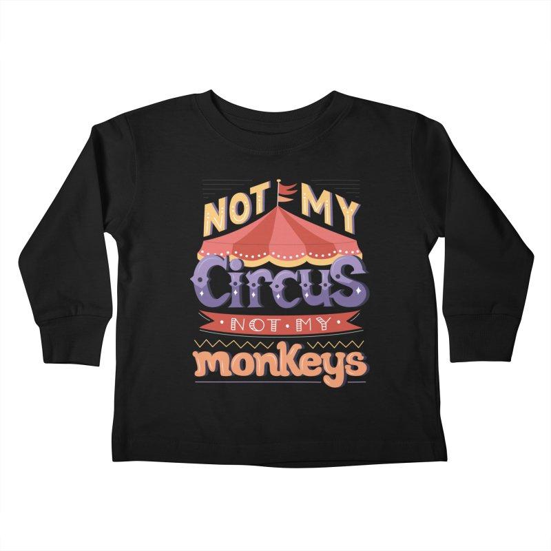 Not My Circus, Not My Monkeys Kids Toddler Longsleeve T-Shirt by Calobee Doodles