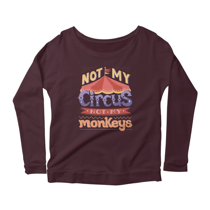 Not My Circus, Not My Monkeys Women's Scoop Neck Longsleeve T-Shirt by Calobee Doodles