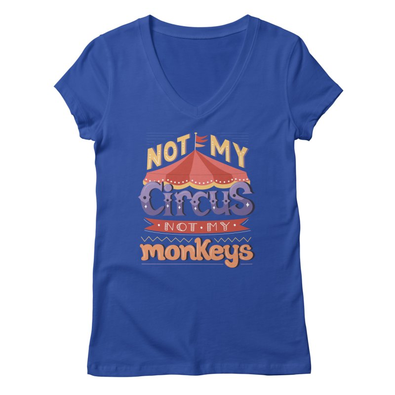 Not My Circus, Not My Monkeys Women's Regular V-Neck by Calobee Doodles