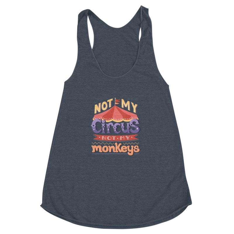 Not My Circus, Not My Monkeys Women's Racerback Triblend Tank by Calobee Doodles