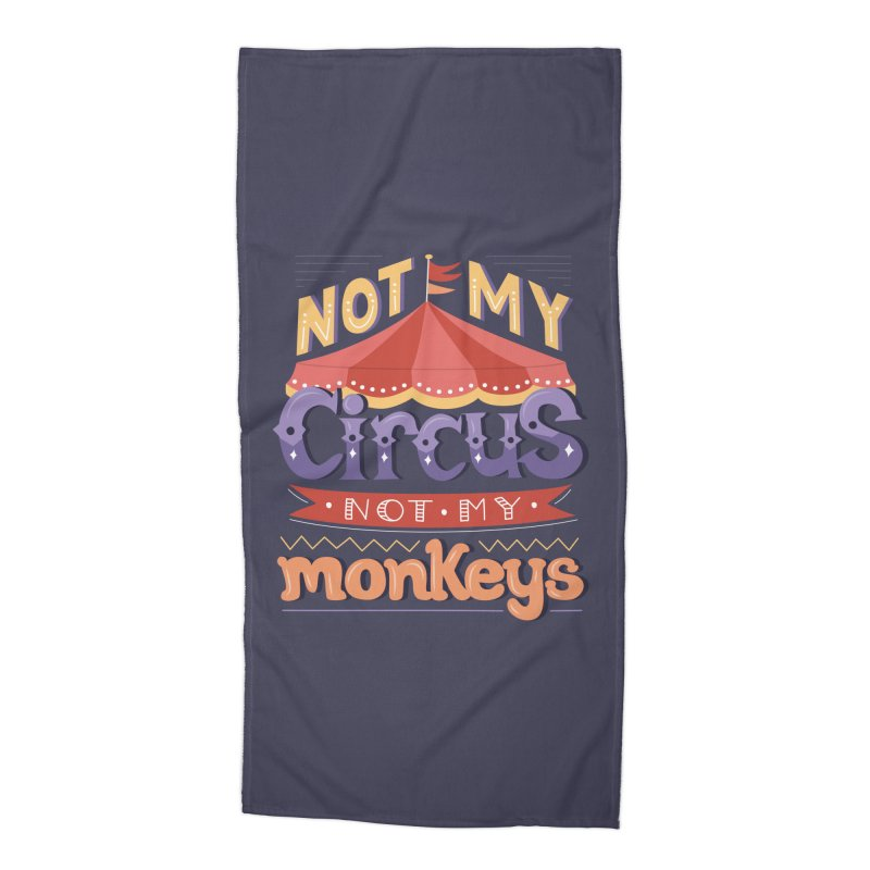 Not My Circus, Not My Monkeys Accessories Beach Towel by Calobee Doodles
