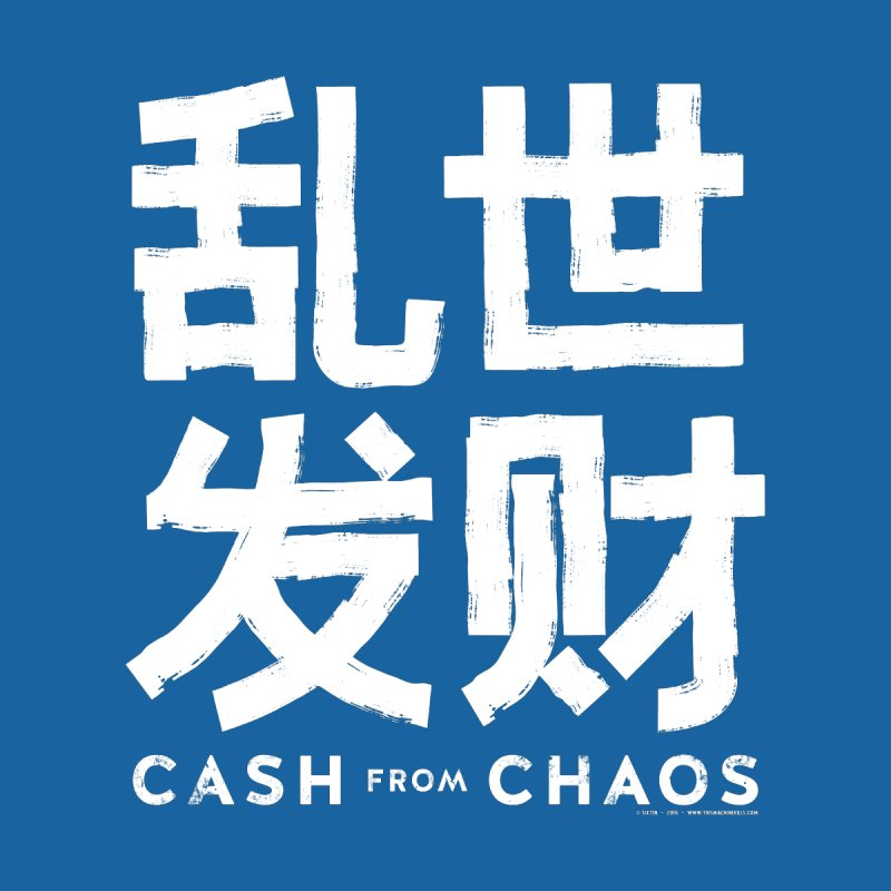 CASH FROM CHAOS - white print None  by SIXTEN