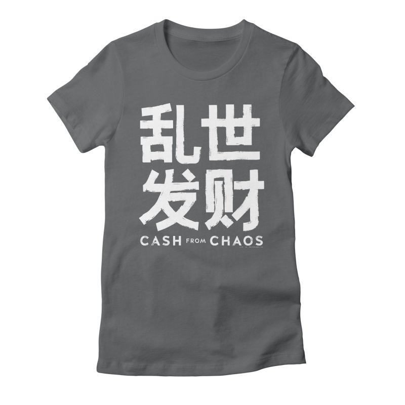 CASH FROM CHAOS - white print Women's Fitted T-Shirt by SIXTEN