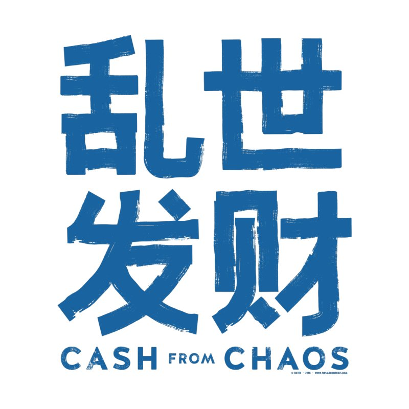 CASH FROM CHAOS - blue print   by SIXTEN