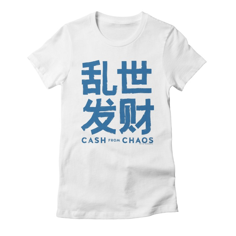 CASH FROM CHAOS - blue print Women's Fitted T-Shirt by SIXTEN