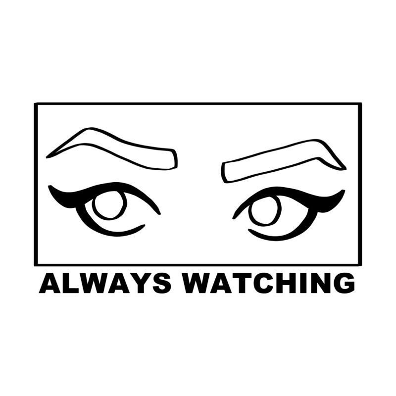 Always watching   by Hello Siyi