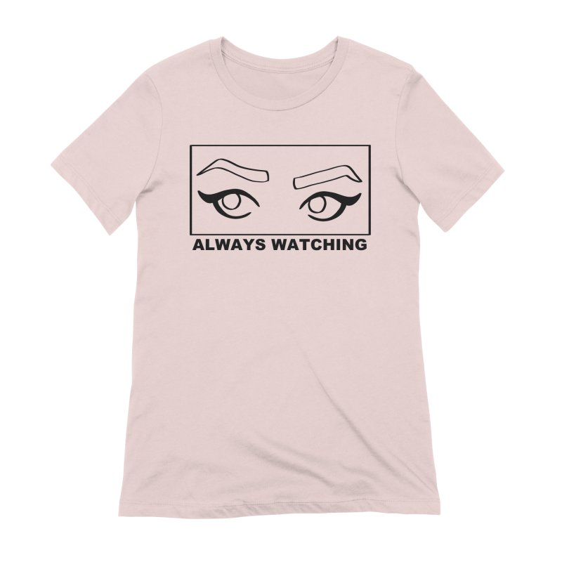 Always watching Women's Extra Soft T-Shirt by Hello Siyi