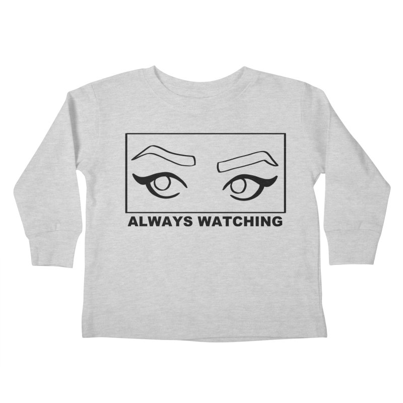 Always watching Kids Toddler Longsleeve T-Shirt by Hello Siyi