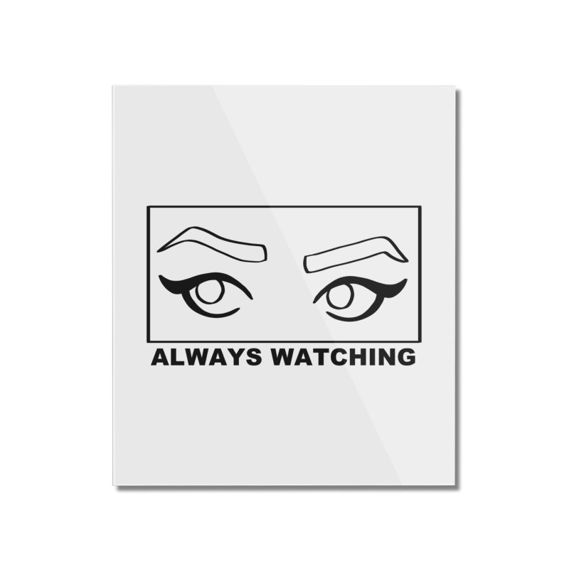 Always watching Home Mounted Acrylic Print by Hello Siyi