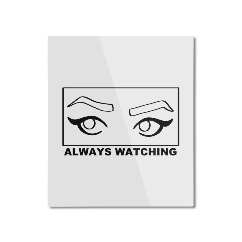Always watching Home Mounted Aluminum Print by Hello Siyi