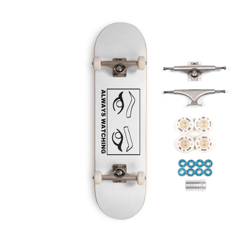 Always watching Accessories Complete - Premium Skateboard by Hello Siyi