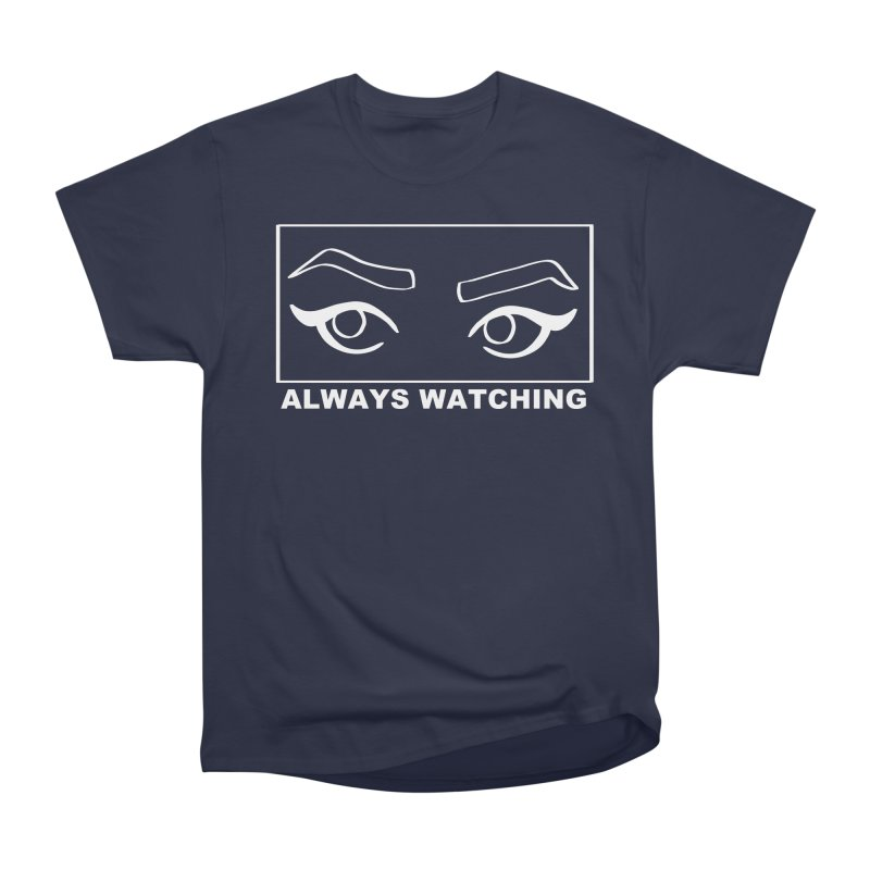 Always watching (on black) Women's Heavyweight Unisex T-Shirt by Hello Siyi