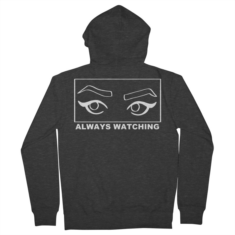 Always watching (on black) Men's French Terry Zip-Up Hoody by Hello Siyi