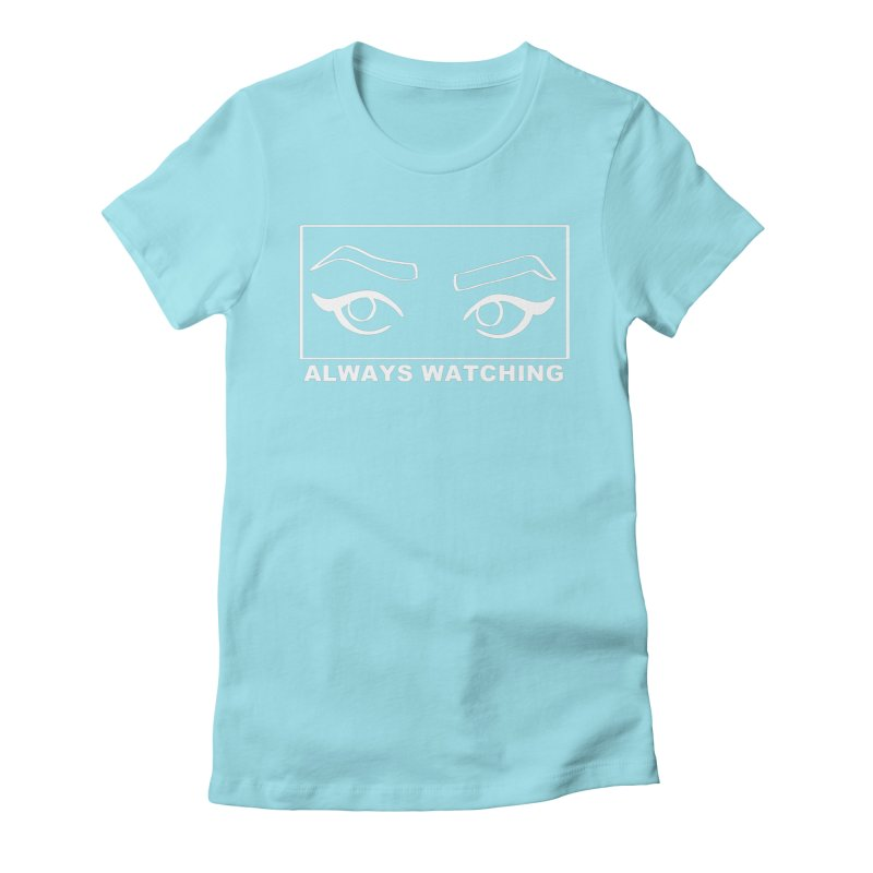 Always watching (on black) Women's Fitted T-Shirt by Hello Siyi