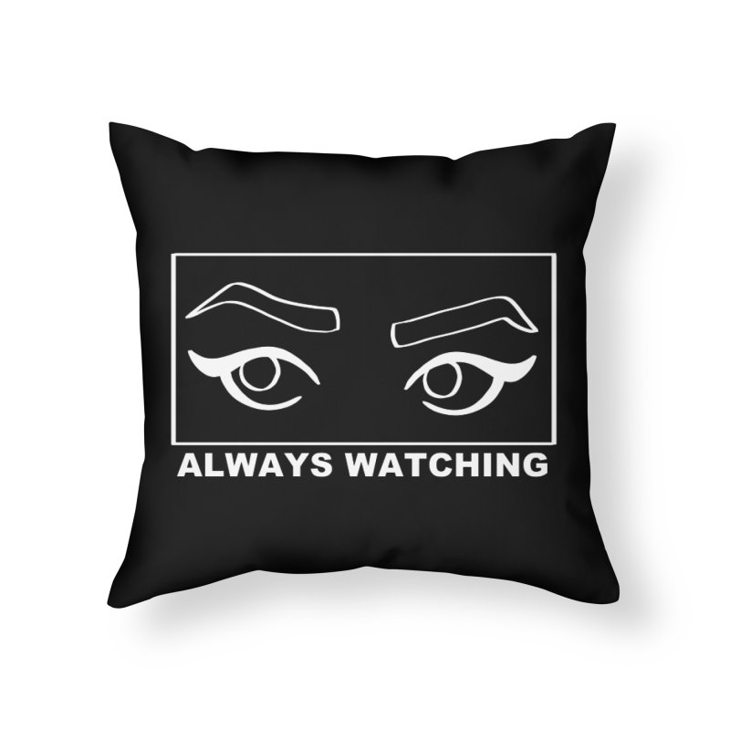 Always watching (on black) Home Throw Pillow by Hello Siyi