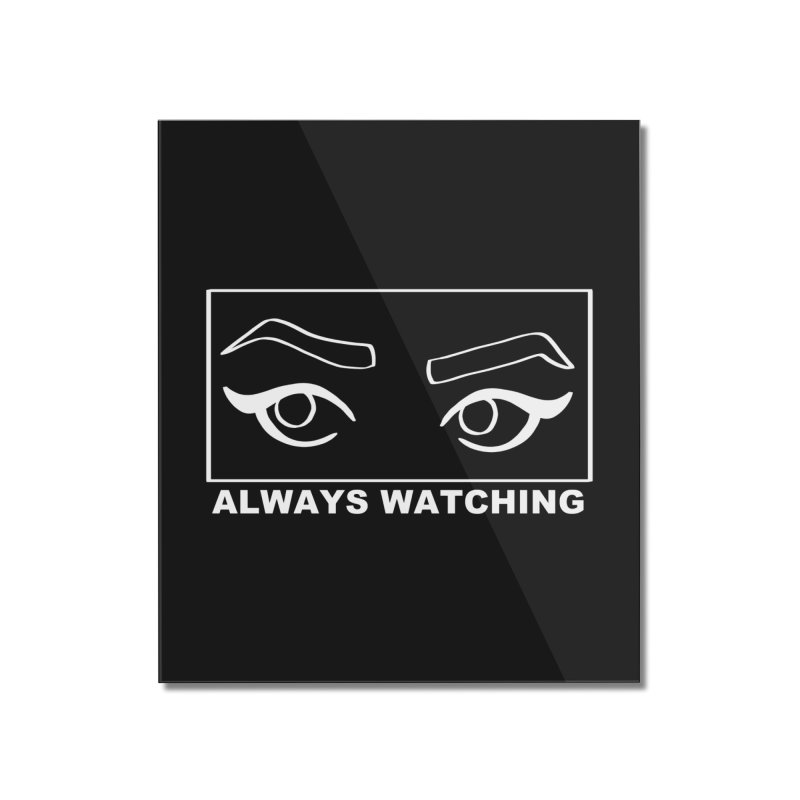 Always watching (on black) Home Mounted Acrylic Print by Hello Siyi