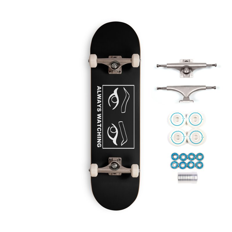 Always watching (on black) Accessories Complete - Basic Skateboard by Hello Siyi