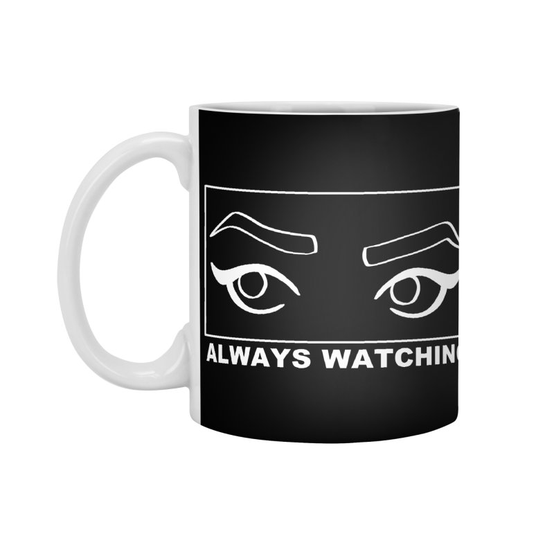 Always watching (on black) Accessories Standard Mug by Hello Siyi