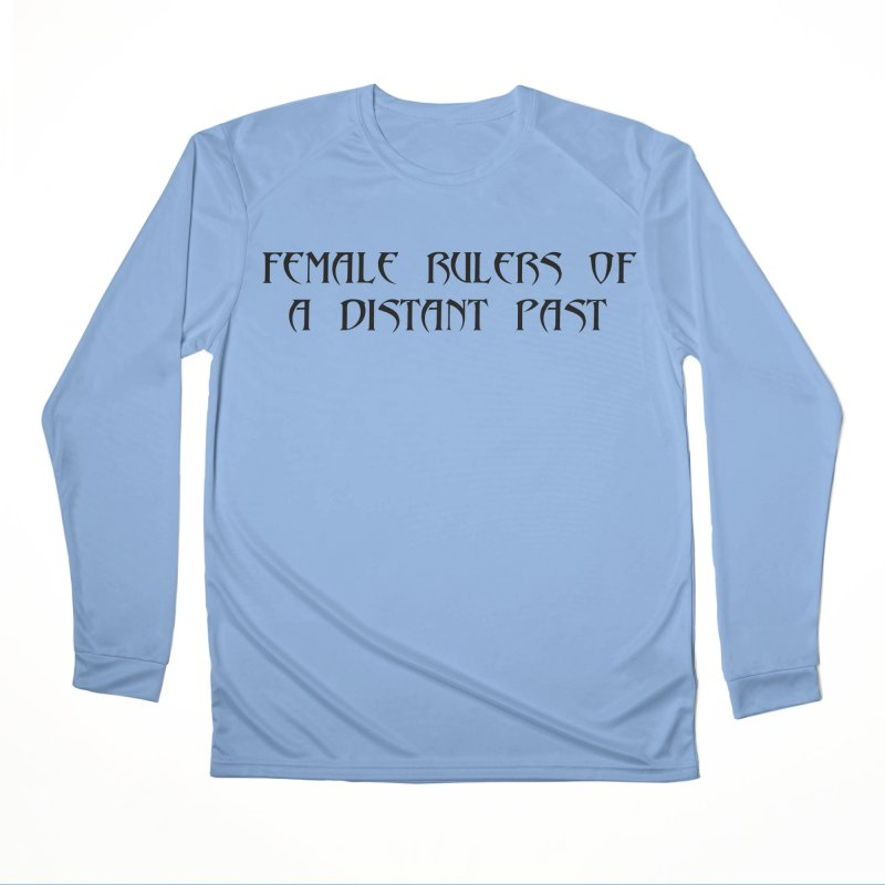 Female Rulers of a Distant Past Men's Performance Longsleeve T-Shirt by Hello Siyi