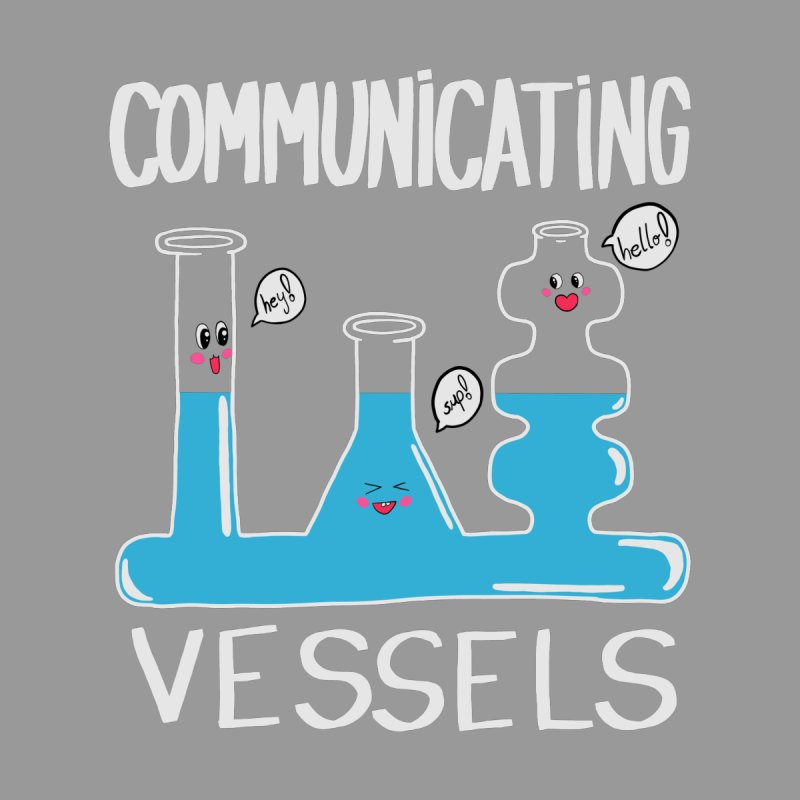 Communicating Vessels by Hello Siyi