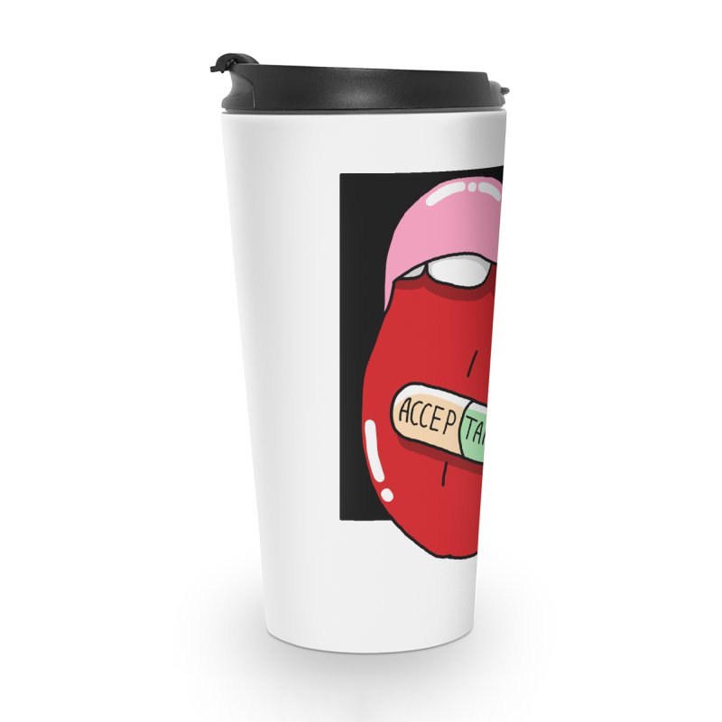 Acceptance pill Accessories Travel Mug by Hello Siyi