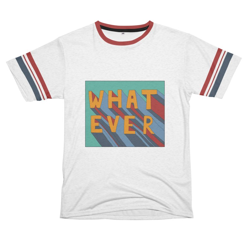 Whatever Women's Unisex French Terry T-Shirt Cut & Sew by Hello Siyi