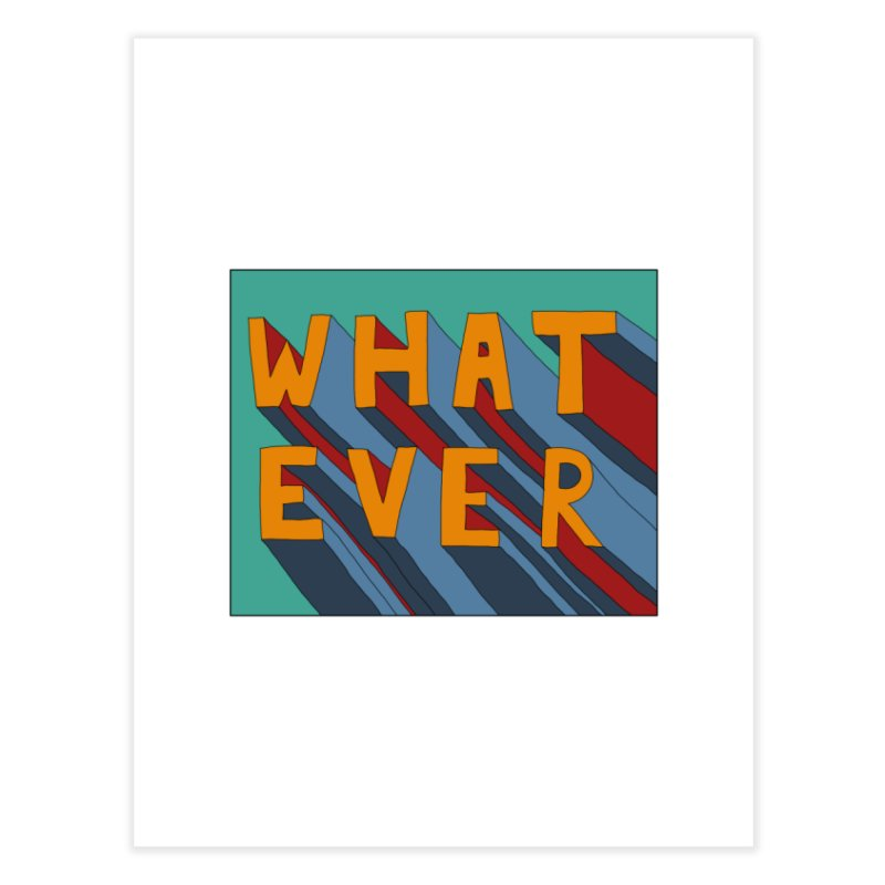 Whatever Home Fine Art Print by Hello Siyi