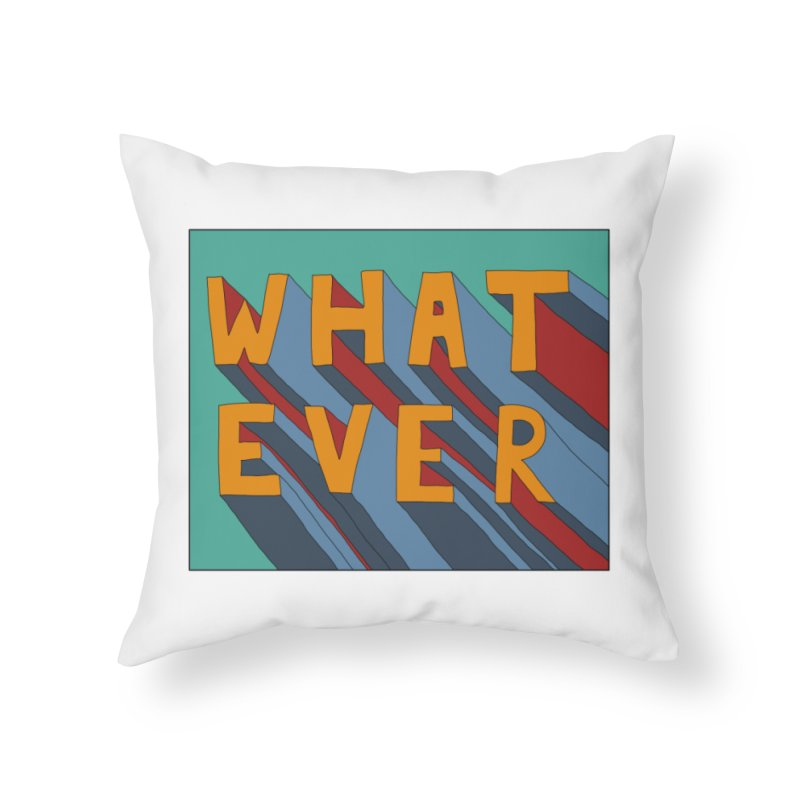 Whatever Home Throw Pillow by Hello Siyi