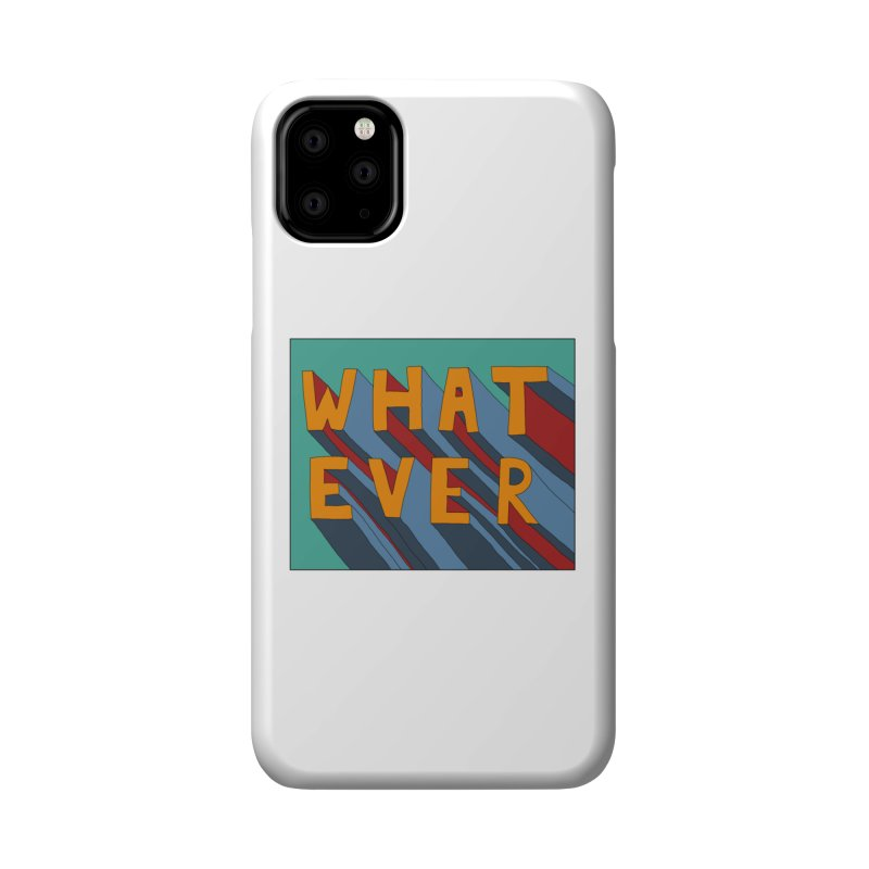 Whatever Accessories Phone Case by Hello Siyi