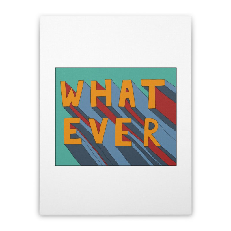 Whatever Home Stretched Canvas by Hello Siyi