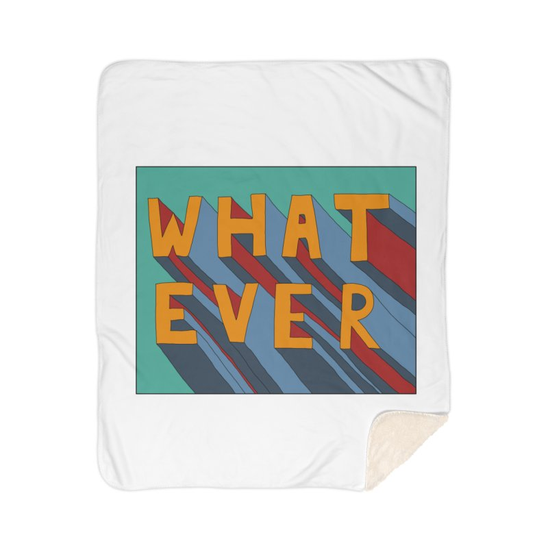 Whatever Home Sherpa Blanket Blanket by Hello Siyi