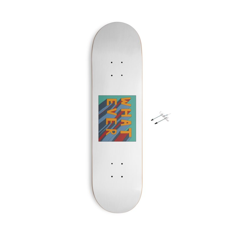 Whatever Accessories Skateboard by Hello Siyi