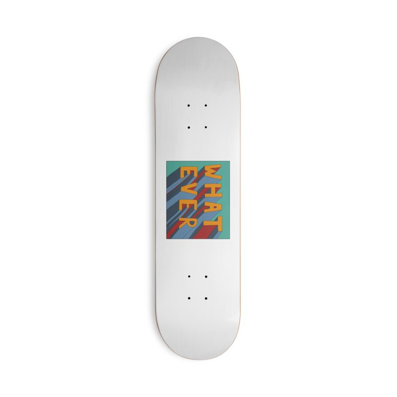 Whatever Accessories Deck Only Skateboard by Hello Siyi