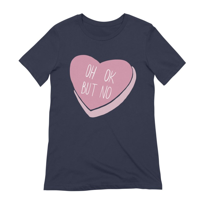 Oh ok, but no Women's Extra Soft T-Shirt by Hello Siyi