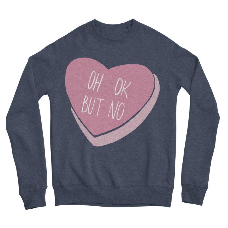 Oh ok, but no Women's Sponge Fleece Sweatshirt by Hello Siyi