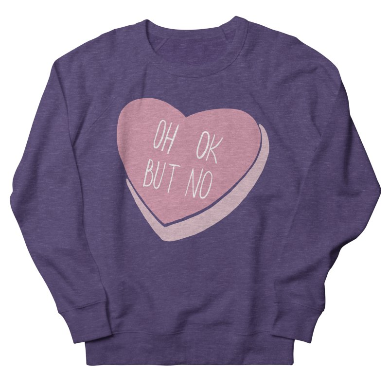 Oh ok, but no Women's French Terry Sweatshirt by Hello Siyi