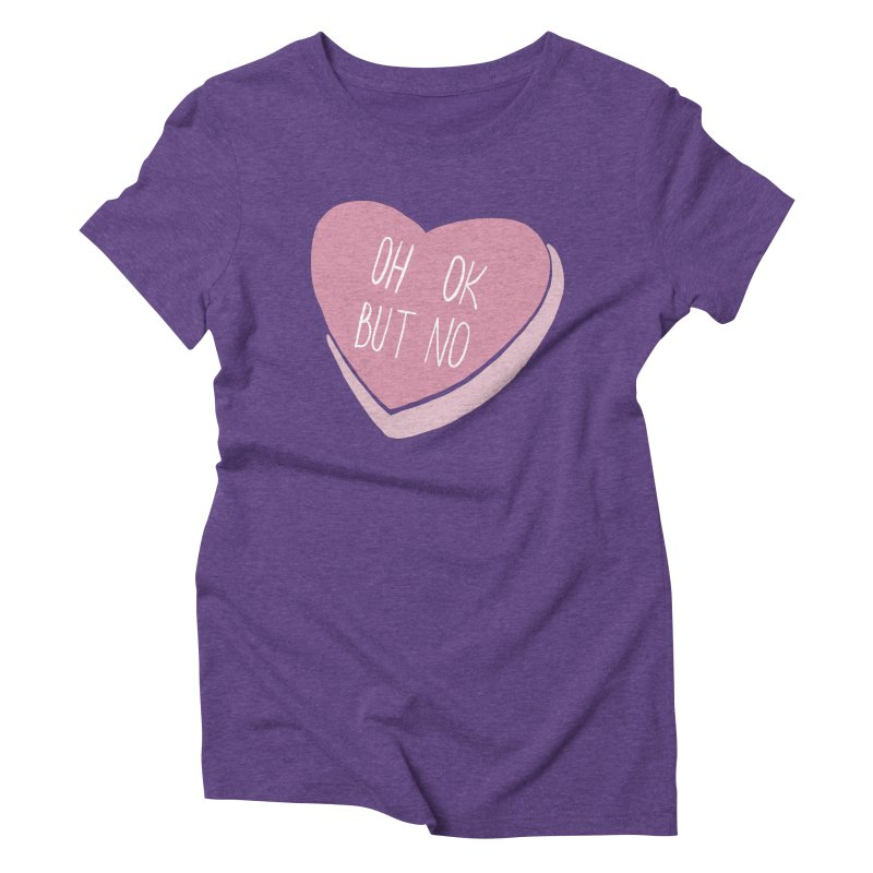 Oh ok, but no Women's Triblend T-Shirt by Hello Siyi