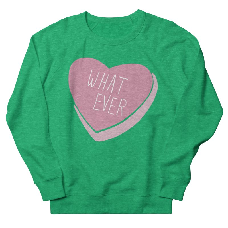 Whatever (Candy heart) Women's Sweatshirt by Hello Siyi
