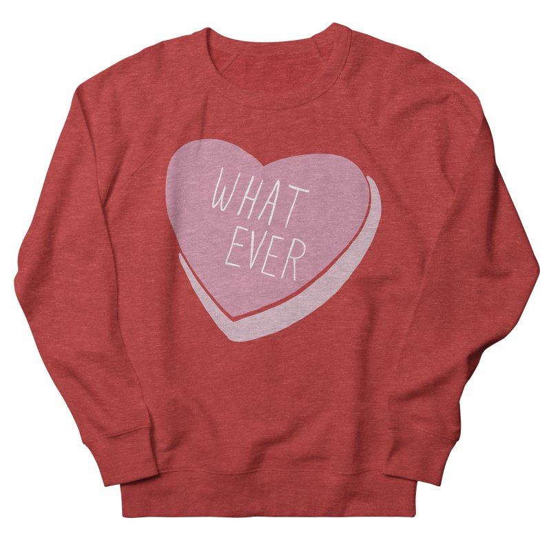 Whatever Women's French Terry Sweatshirt by Hello Siyi