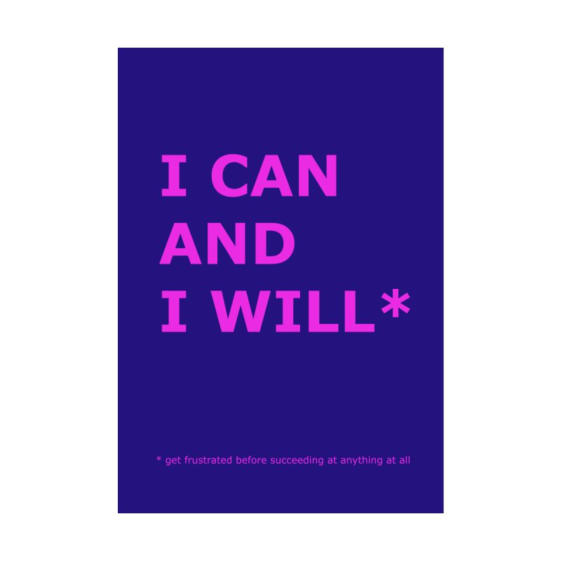 I can (Demotivational Poster II) by Hello Siyi