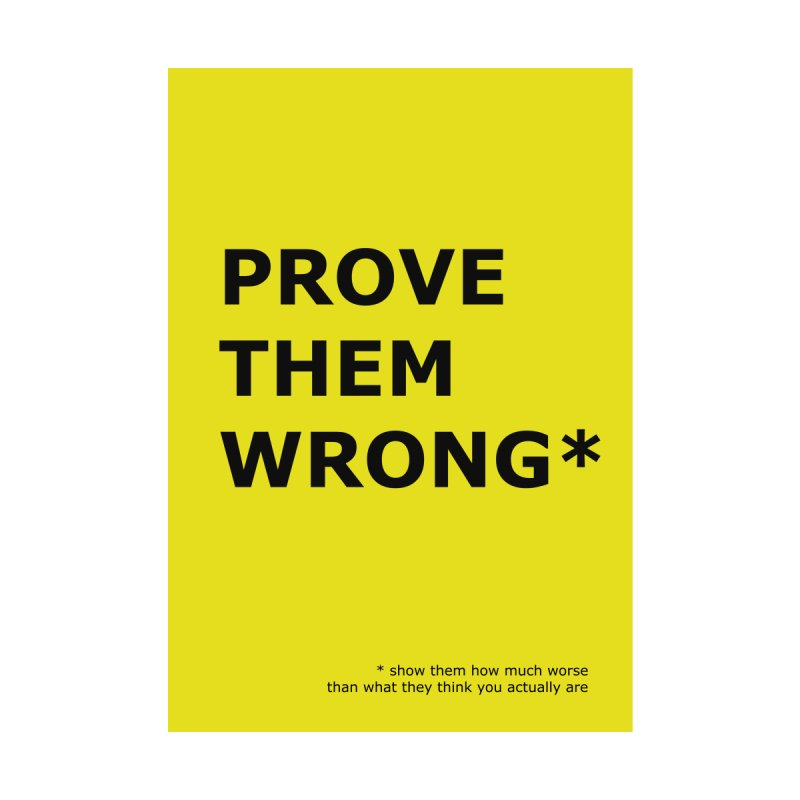 Prove them wrong (Demotivational Poster IV) by Hello Siyi