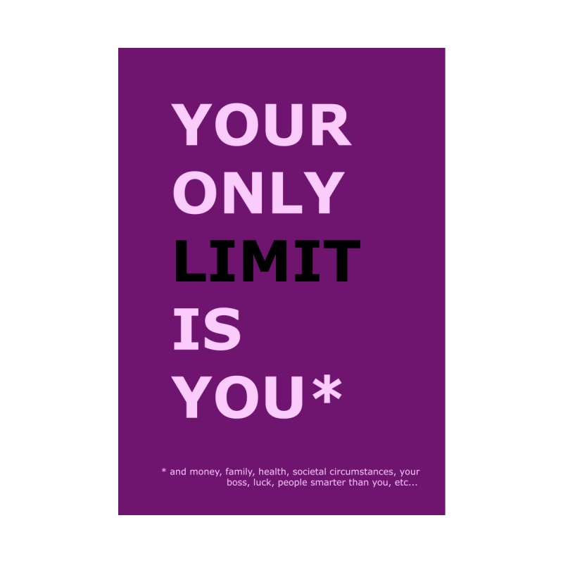Your only limit (Demotivational Poster VII) by Hello Siyi